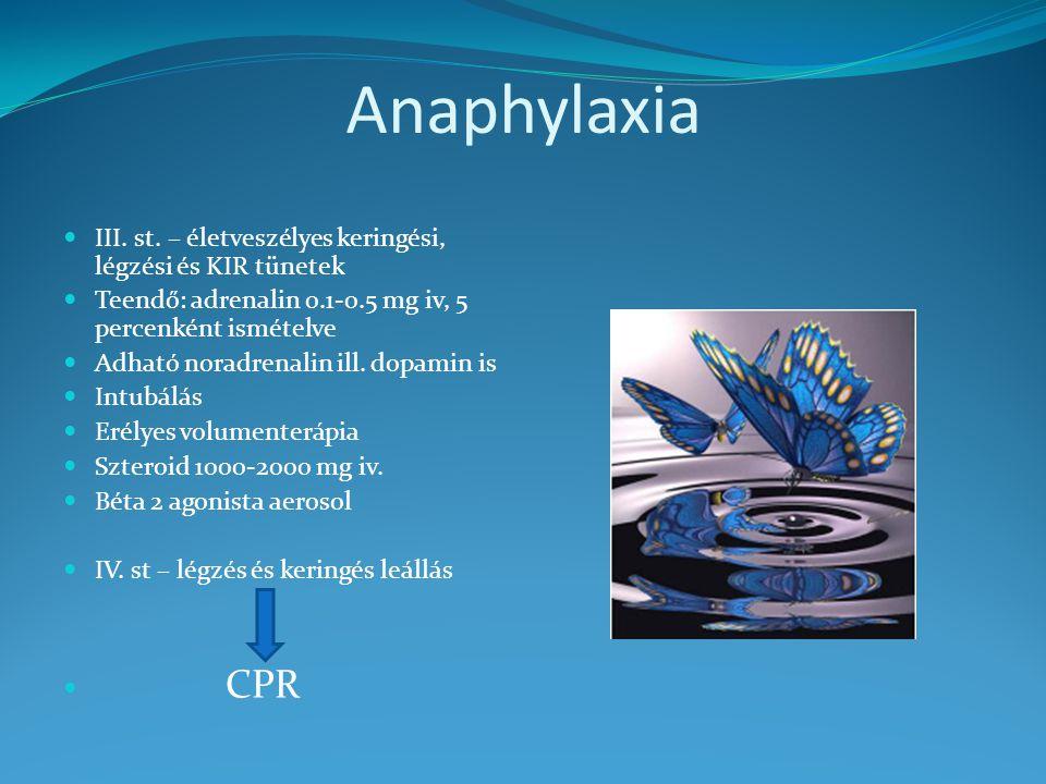 Anaphylaxia III. st. – életveszélyes keringési, légzési és KIR tünetek
