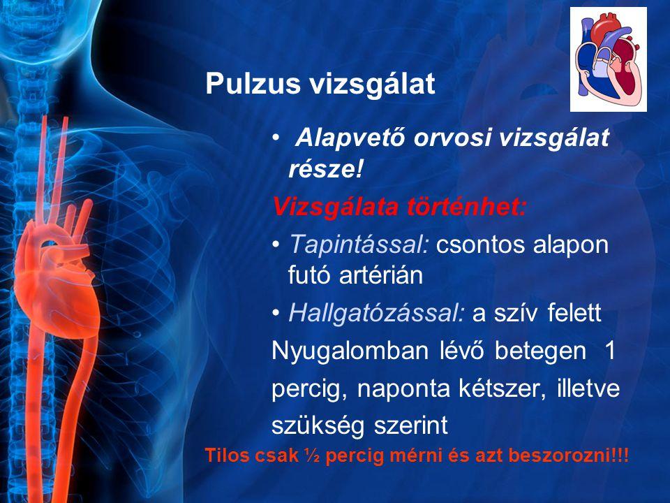 Pulzus vizsgálat Alapvető orvosi vizsgálat része!