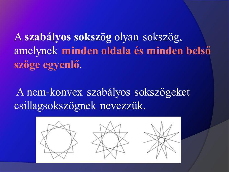 A szabályos sokszög olyan sokszög, amelynek minden oldala és minden belső szöge egyenlő.