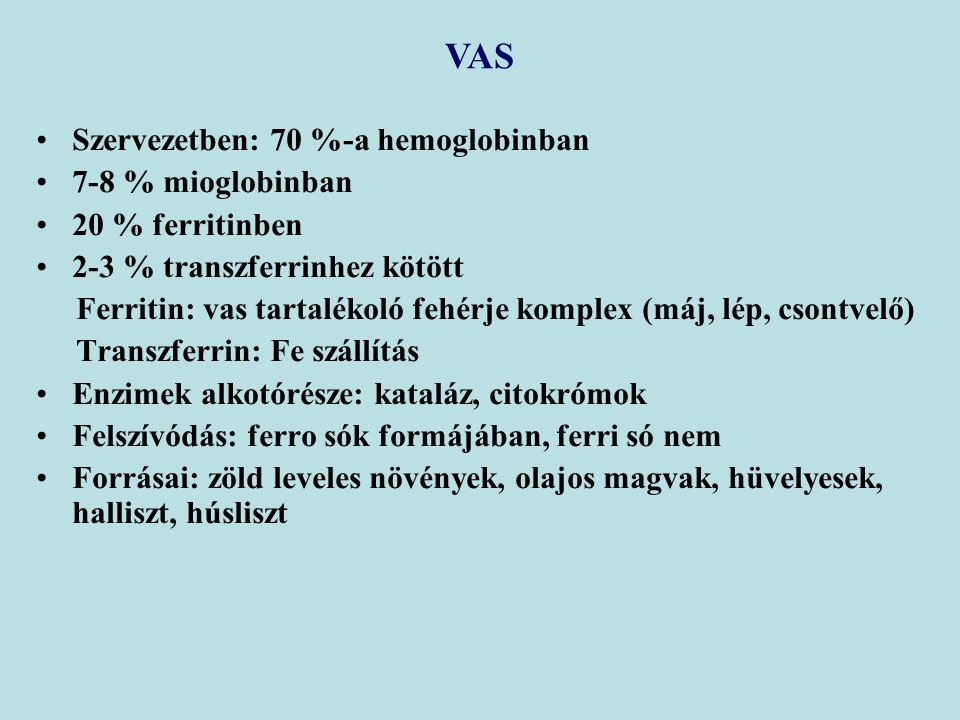 VAS Szervezetben: 70 %-a hemoglobinban 7-8 % mioglobinban