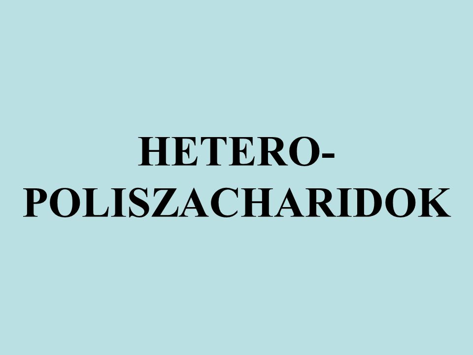 HETERO-POLISZACHARIDOK