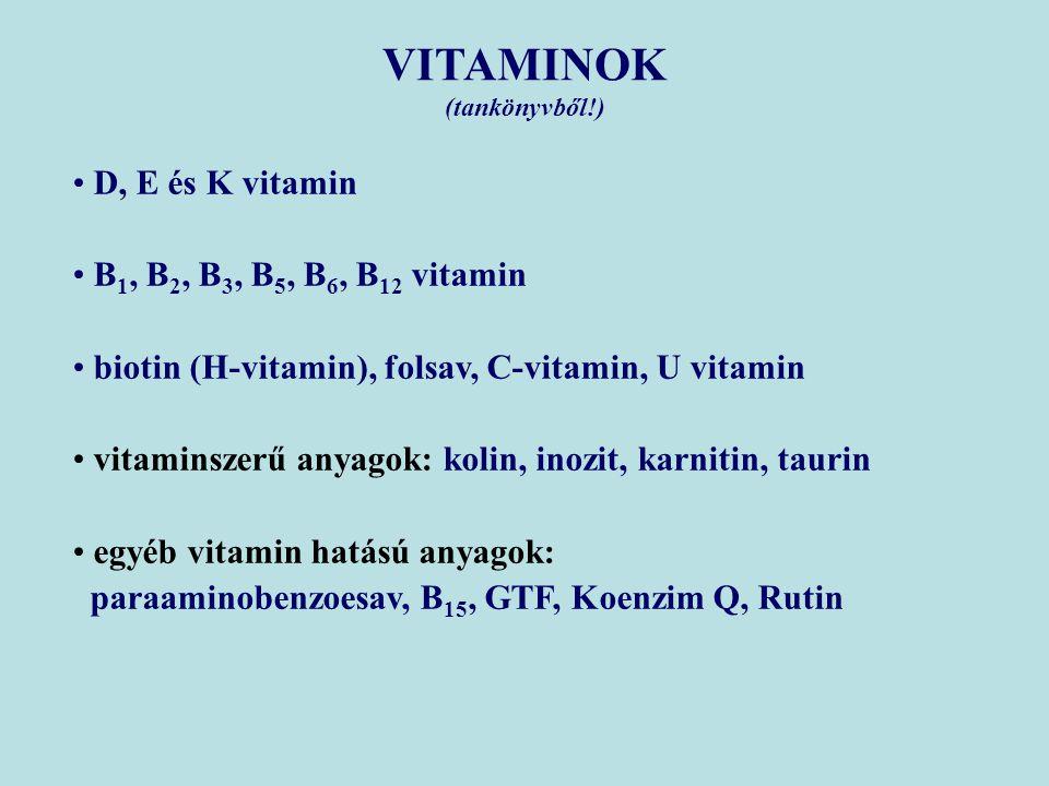 VITAMINOK D, E és K vitamin B1, B2, B3, B5, B6, B12 vitamin