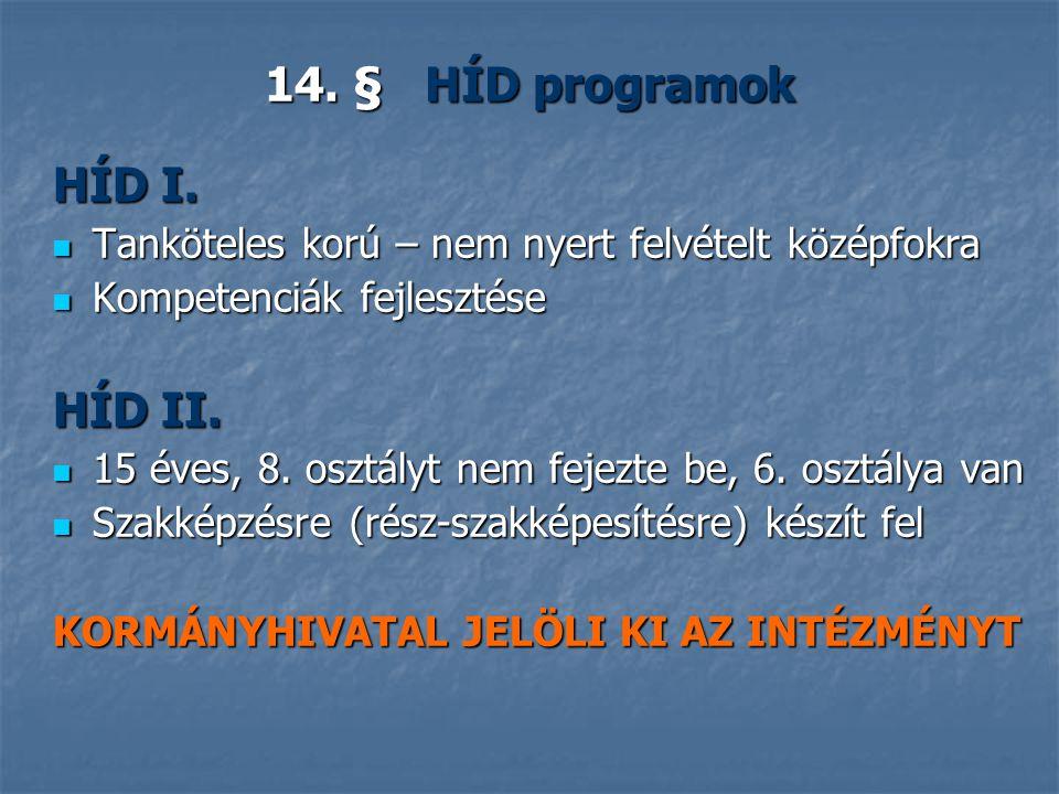 14. § HÍD programok HÍD I. HÍD II.