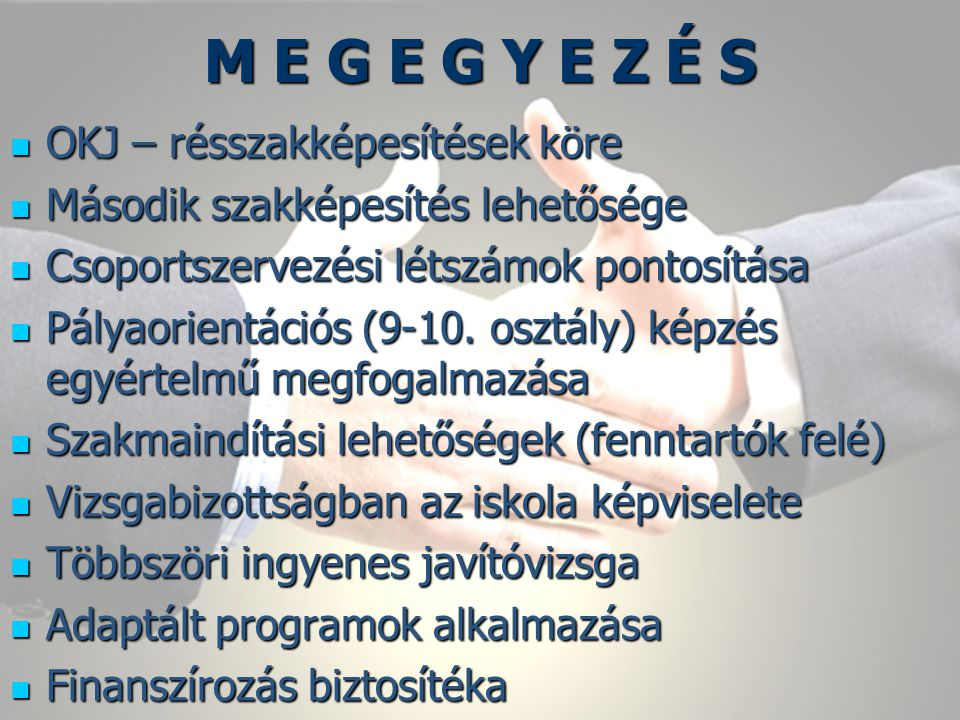 M E G E G Y E Z É S OKJ – résszakképesítések köre