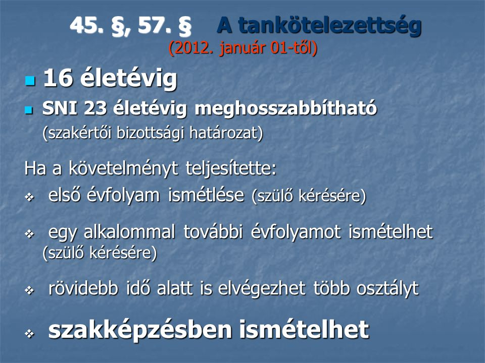 45. §, 57. § A tankötelezettség (2012. január 01-től)