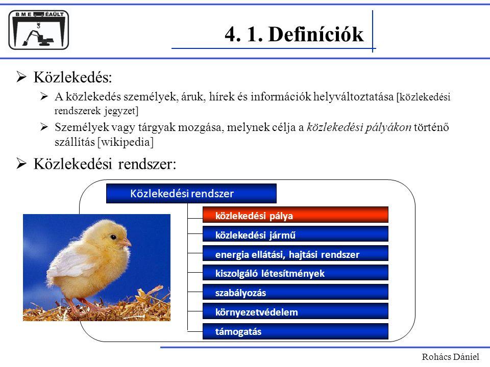 4. 1. Definíciók Közlekedés: Közlekedési rendszer: