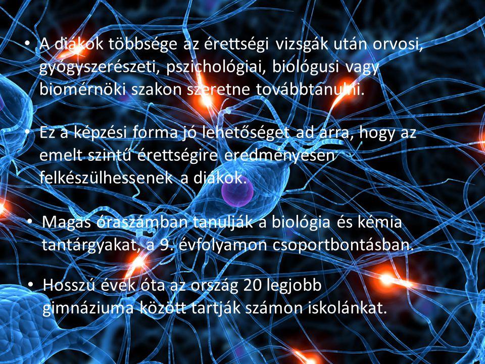 A diákok többsége az érettségi vizsgák után orvosi, gyógyszerészeti, pszichológiai, biológusi vagy biomérnöki szakon szeretne továbbtanulni.