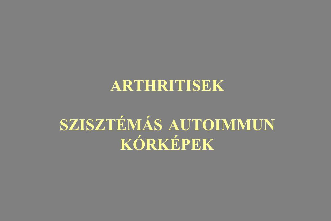 ARTHRITISEK SZISZTÉMÁS AUTOIMMUN KÓRKÉPEK