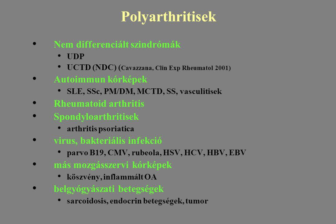 Polyarthritisek Nem differenciált szindrómák Autoimmun kórképek
