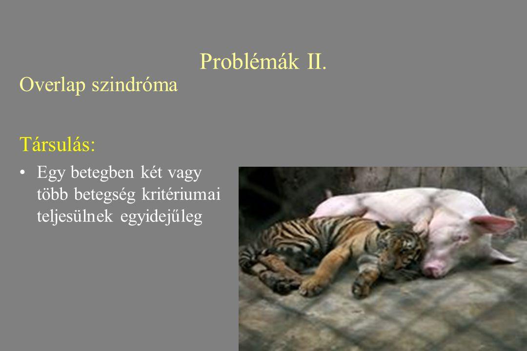 Problémák II. Overlap szindróma Társulás: