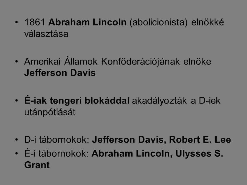 1861 Abraham Lincoln (abolicionista) elnökké választása