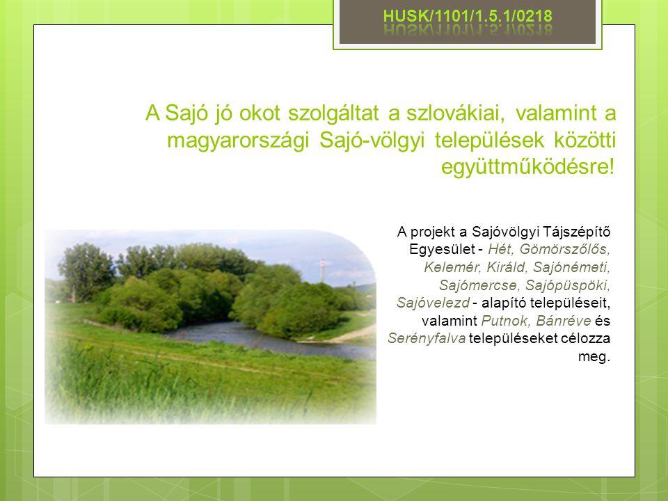HUSK/1101/1.5.1/0218 A Sajó jó okot szolgáltat a szlovákiai, valamint a magyarországi Sajó-völgyi települések közötti együttműködésre!