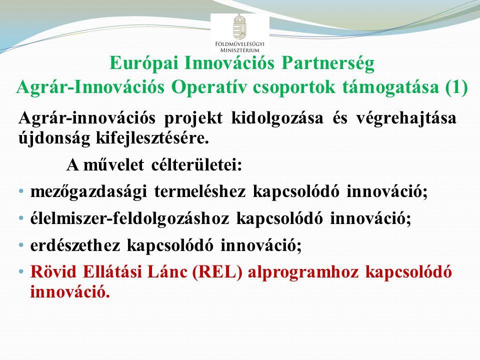 Európai Innovációs Partnerség Agrár-Innovációs Operatív csoportok támogatása (1)