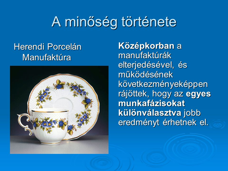 A minőség története Herendi Porcelán Manufaktúra