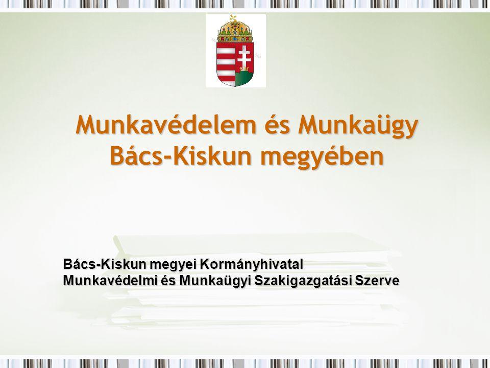 Munkavédelem és Munkaügy Bács-Kiskun megyében
