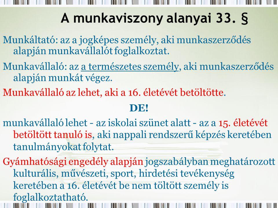 A munkaviszony alanyai 33. §