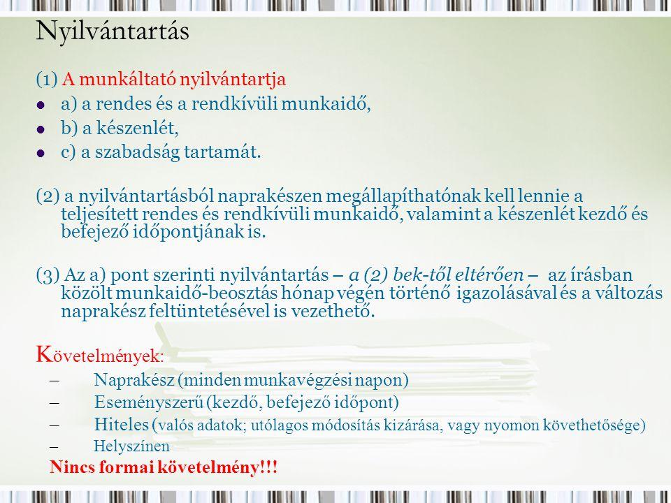Nyilvántartás Követelmények: (1) A munkáltató nyilvántartja