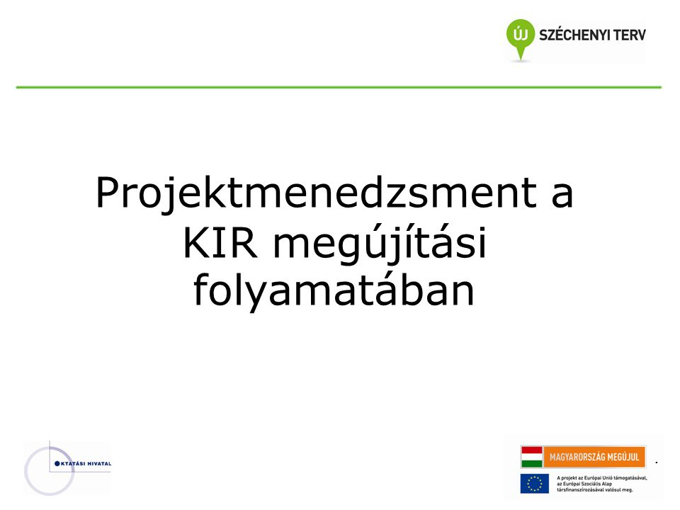 Projektmenedzsment a KIR megújítási folyamatában