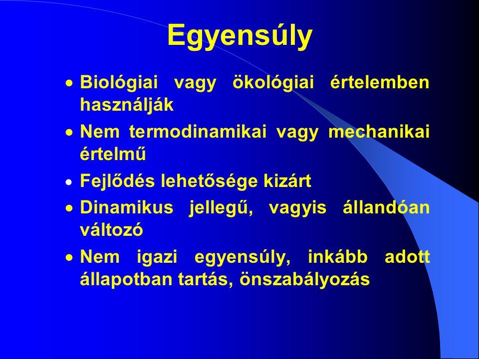 Egyensúly  Biológiai vagy ökológiai értelemben használják