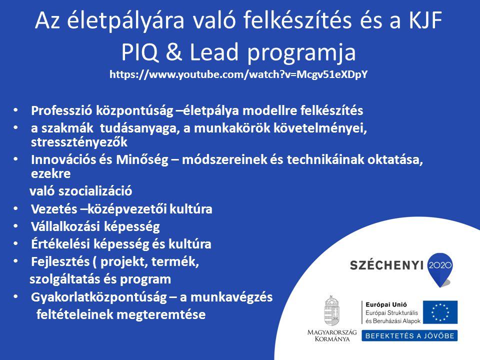 Az életpályára való felkészítés és a KJF PIQ & Lead programja https://www.youtube.com/watch v=Mcgv51eXDpY