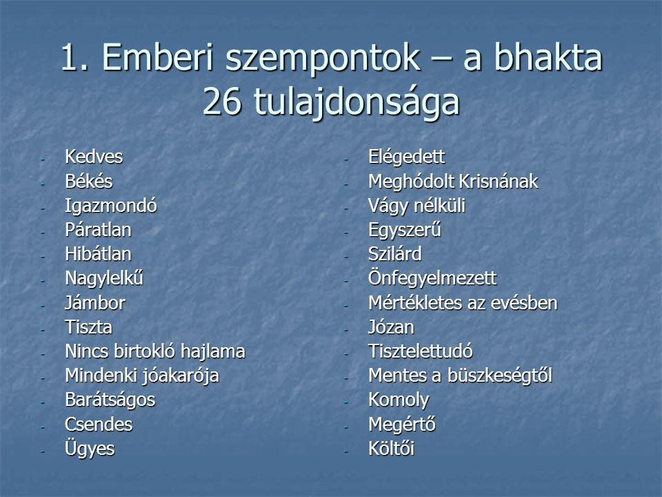 1. Emberi szempontok – a bhakta 26 tulajdonsága