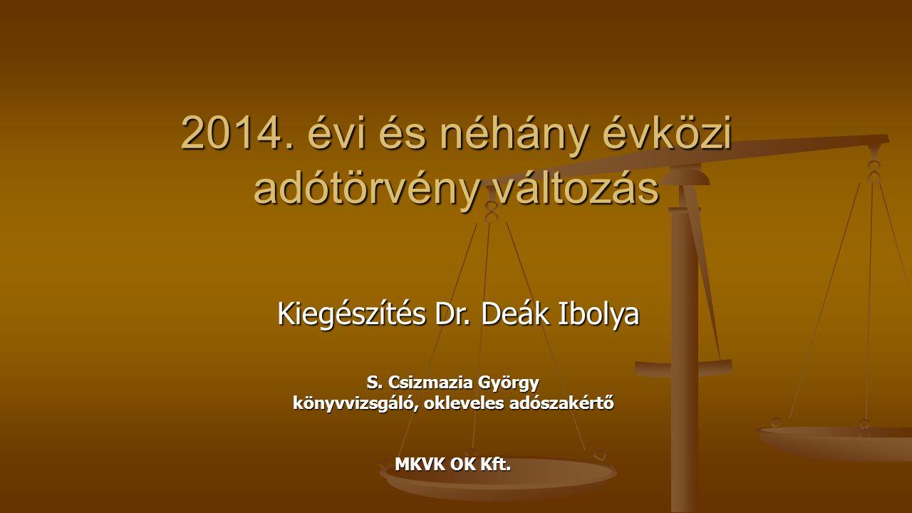2014. évi és néhány évközi adótörvény változás