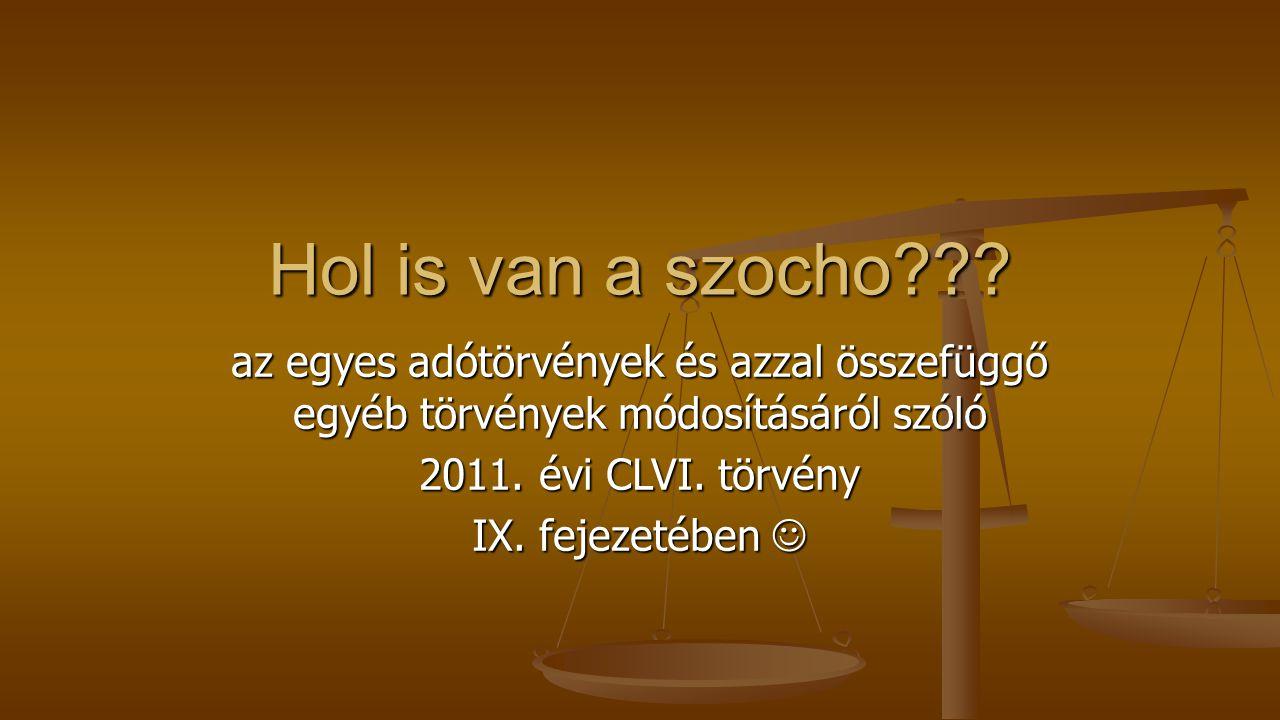 Hol is van a szocho az egyes adótörvények és azzal összefüggő egyéb törvények módosításáról szóló.