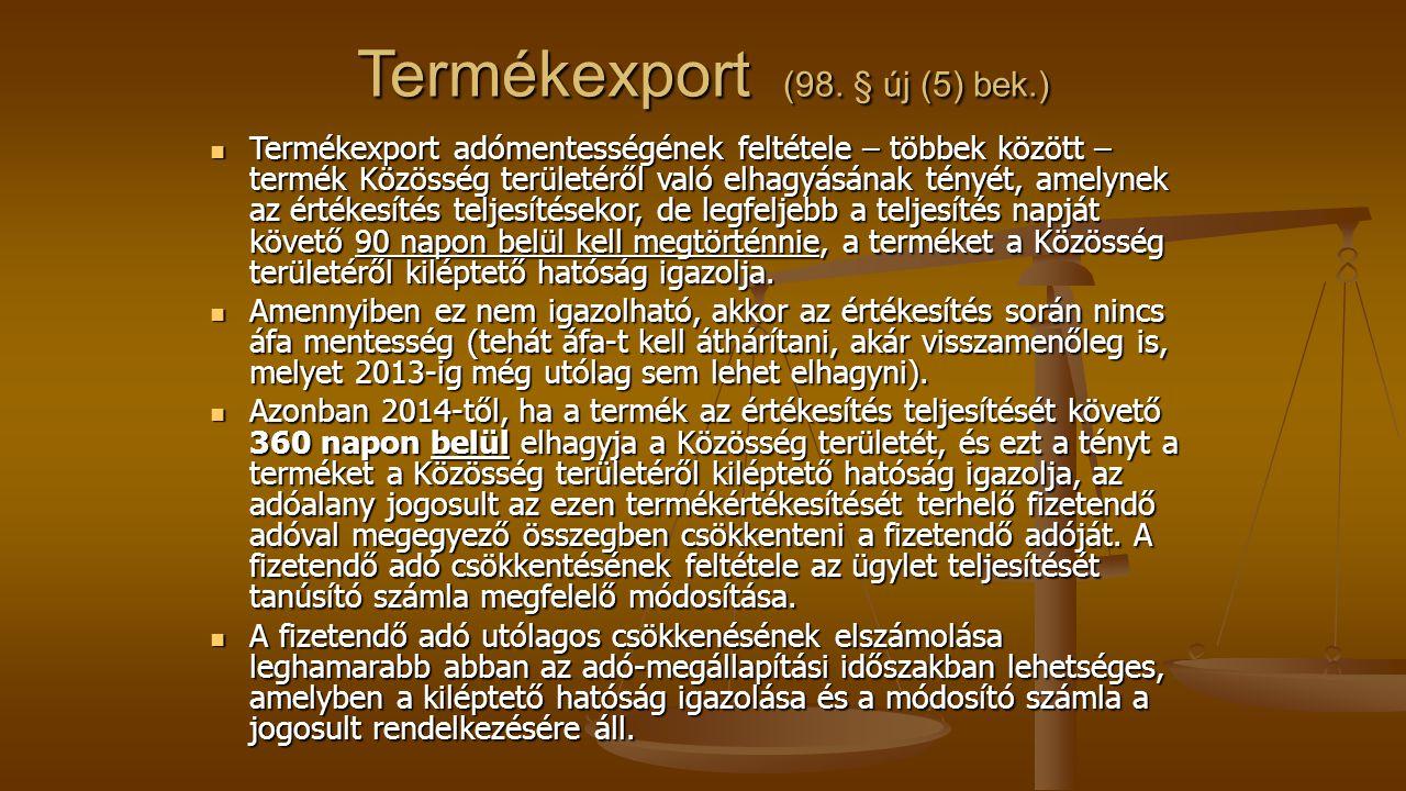 Termékexport (98. § új (5) bek.)