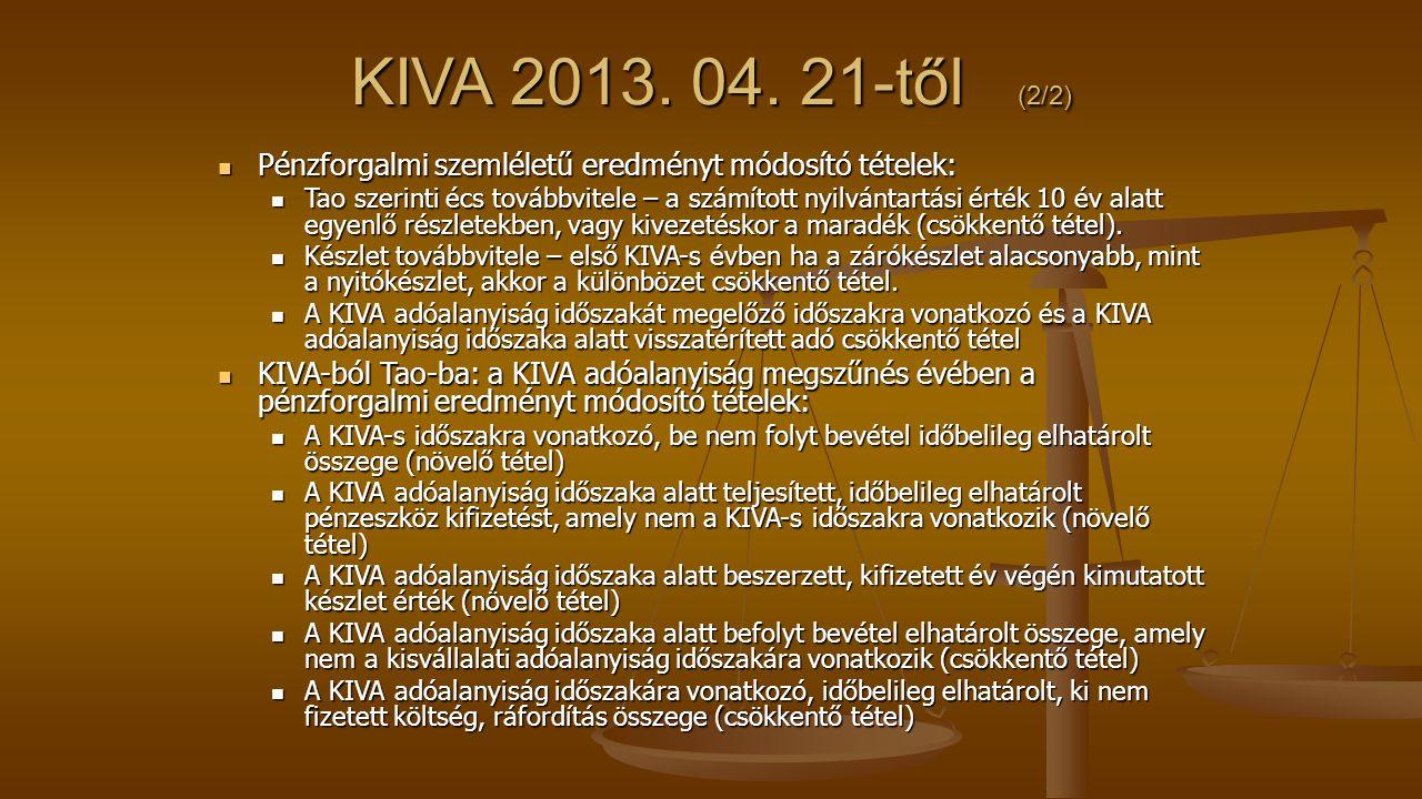 KIVA 2013. 04. 21-től (2/2) Pénzforgalmi szemléletű eredményt módosító tételek: