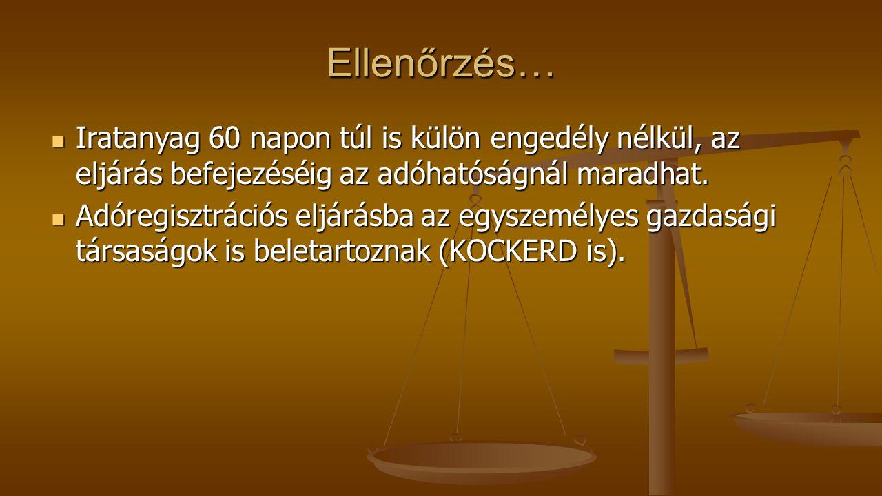 Ellenőrzés… Iratanyag 60 napon túl is külön engedély nélkül, az eljárás befejezéséig az adóhatóságnál maradhat.