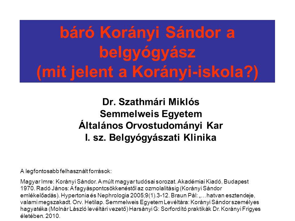 báró Korányi Sándor a belgyógyász (mit jelent a Korányi-iskola )
