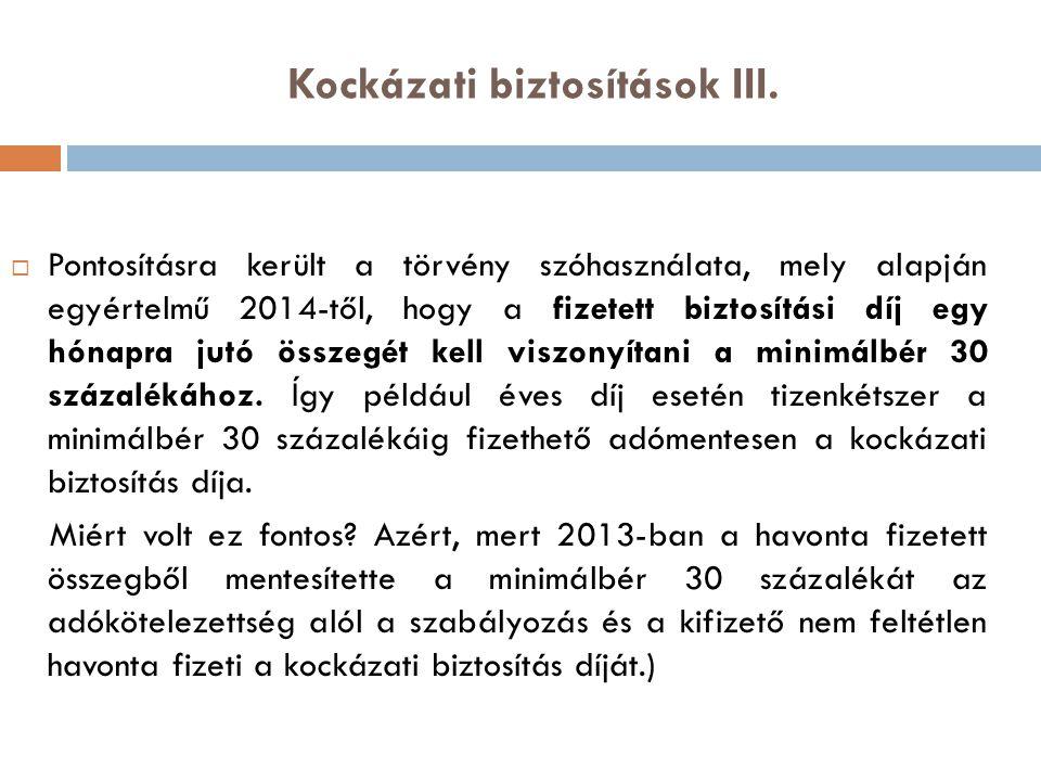 Kockázati biztosítások III.
