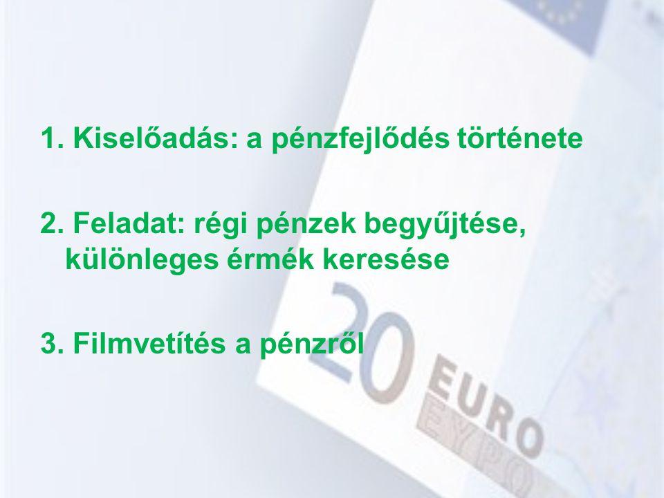 1. Kiselőadás: a pénzfejlődés története 2