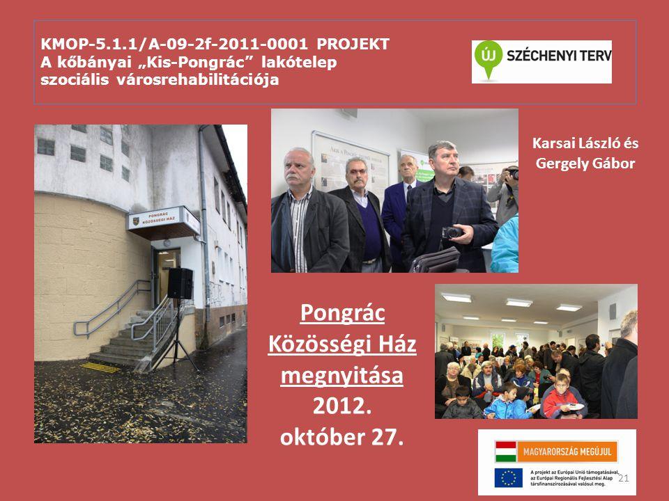 Karsai László és Gergely Gábor Pongrác Közösségi Ház megnyitása