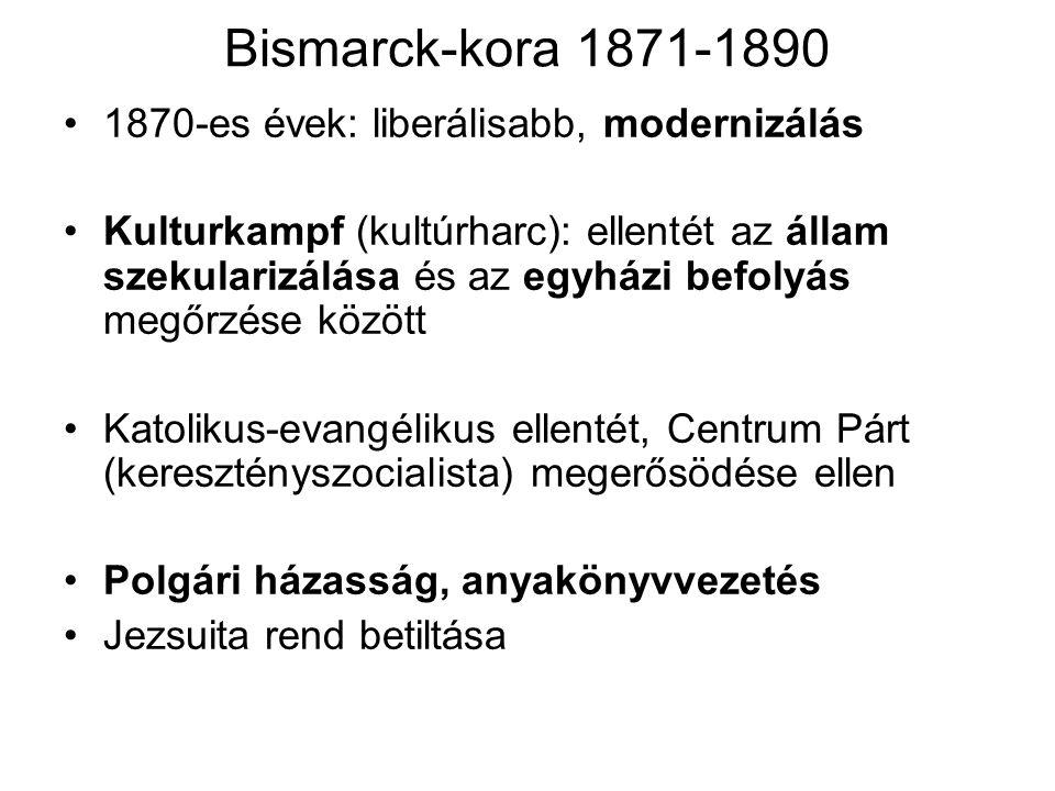 Bismarck-kora 1871-1890 1870-es évek: liberálisabb, modernizálás