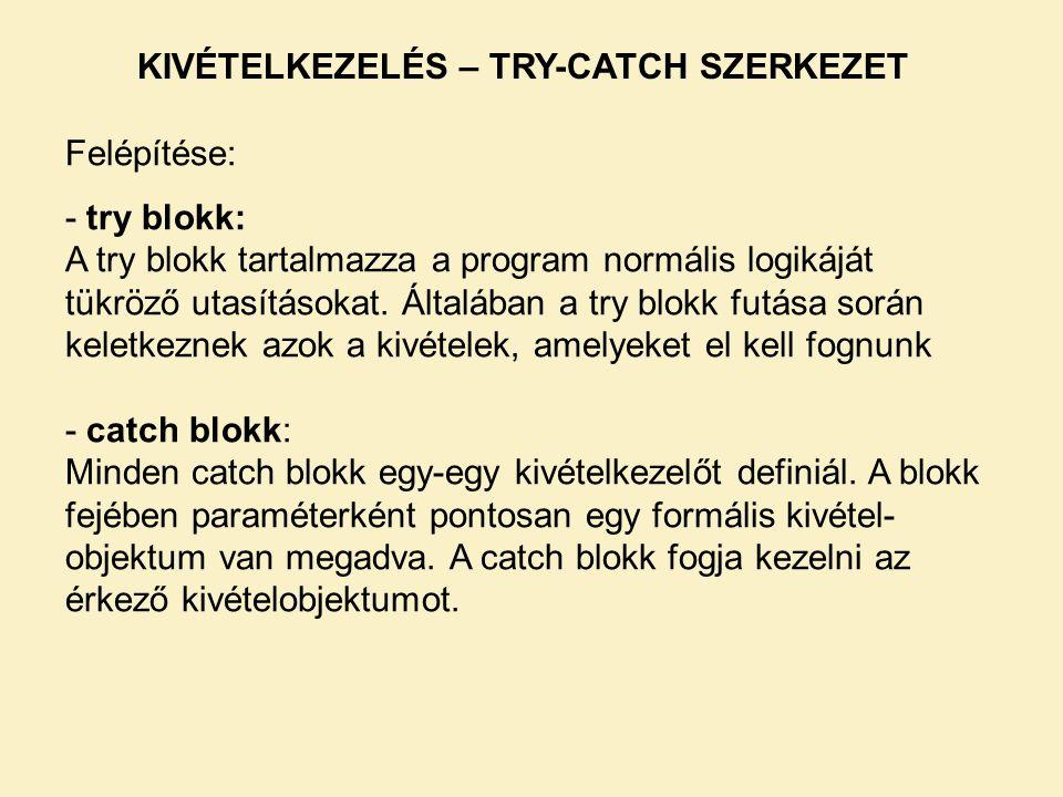 KIVÉTELKEZELÉS – TRY-CATCH SZERKEZET