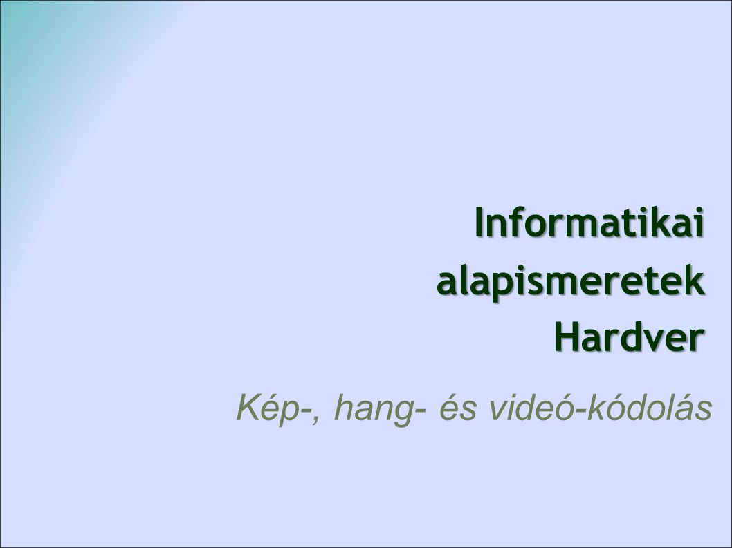 Informatikai alapismeretek Hardver
