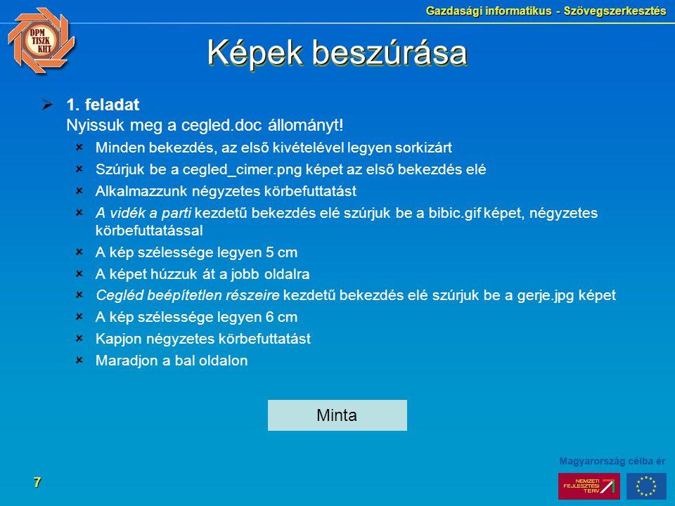 Képek beszúrása 1. feladat Nyissuk meg a cegled.doc állományt! Minta
