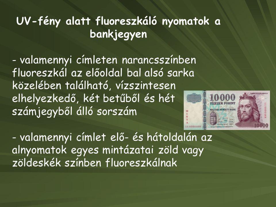 UV-fény alatt fluoreszkáló nyomatok a bankjegyen