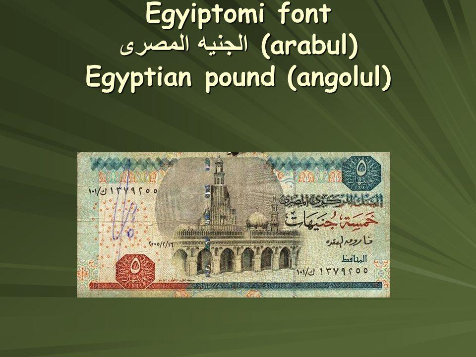 Egyiptomi font الجنيه المصرى (arabul) Egyptian pound (angolul)