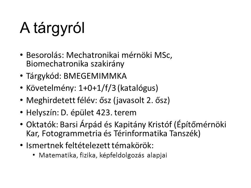 A tárgyról Besorolás: Mechatronikai mérnöki MSc, Biomechatronika szakirány. Tárgykód: BMEGEMIMMKA.