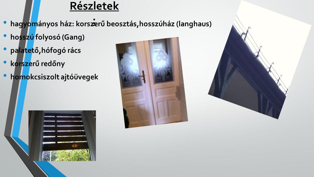 Részletek: hagyományos ház: korszerű beosztás,hosszúház (langhaus)