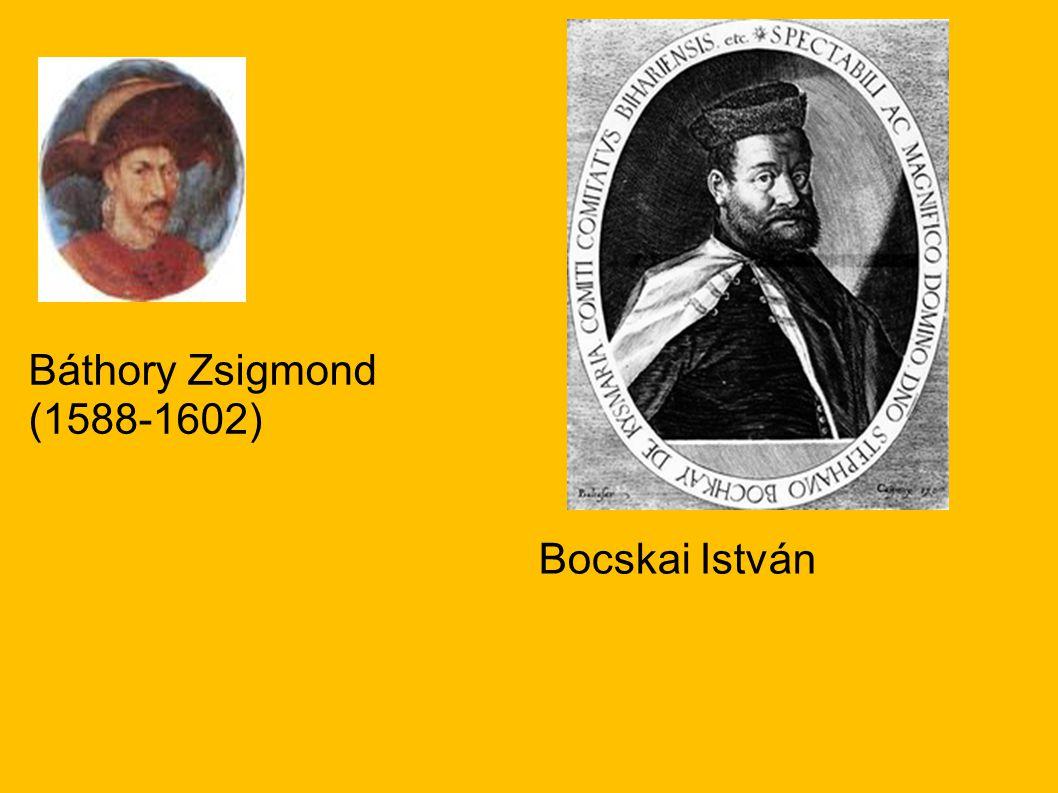Báthory Zsigmond (1588-1602) Bocskai István