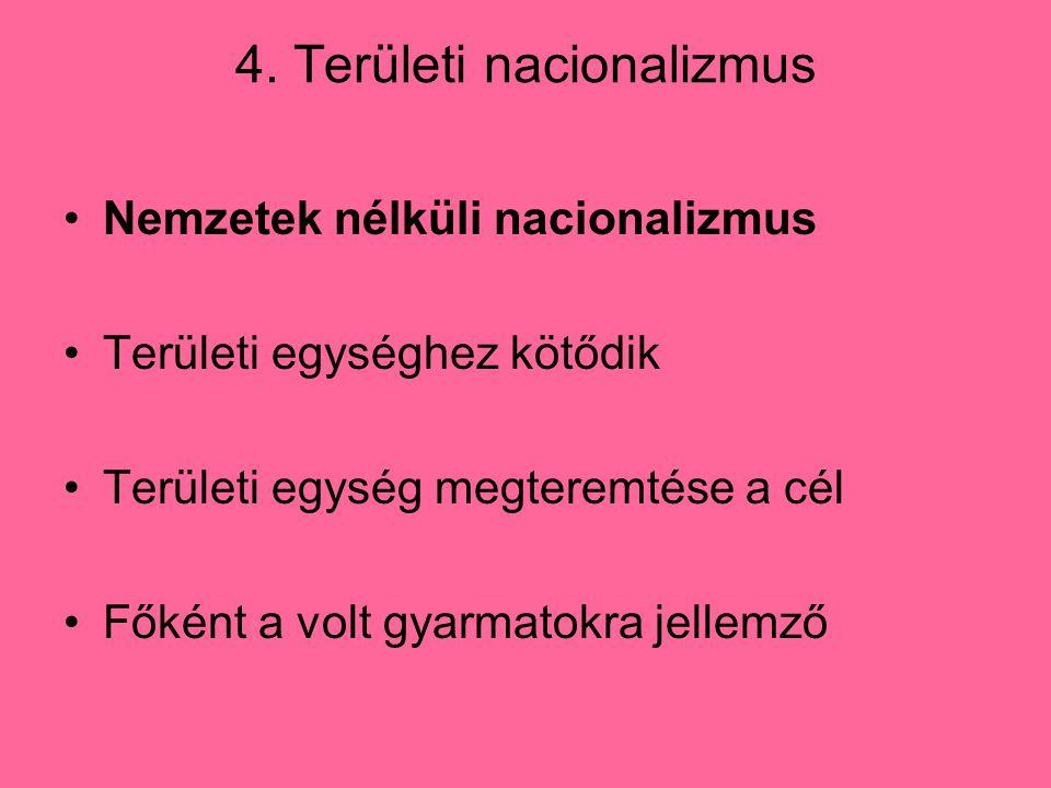 4. Területi nacionalizmus