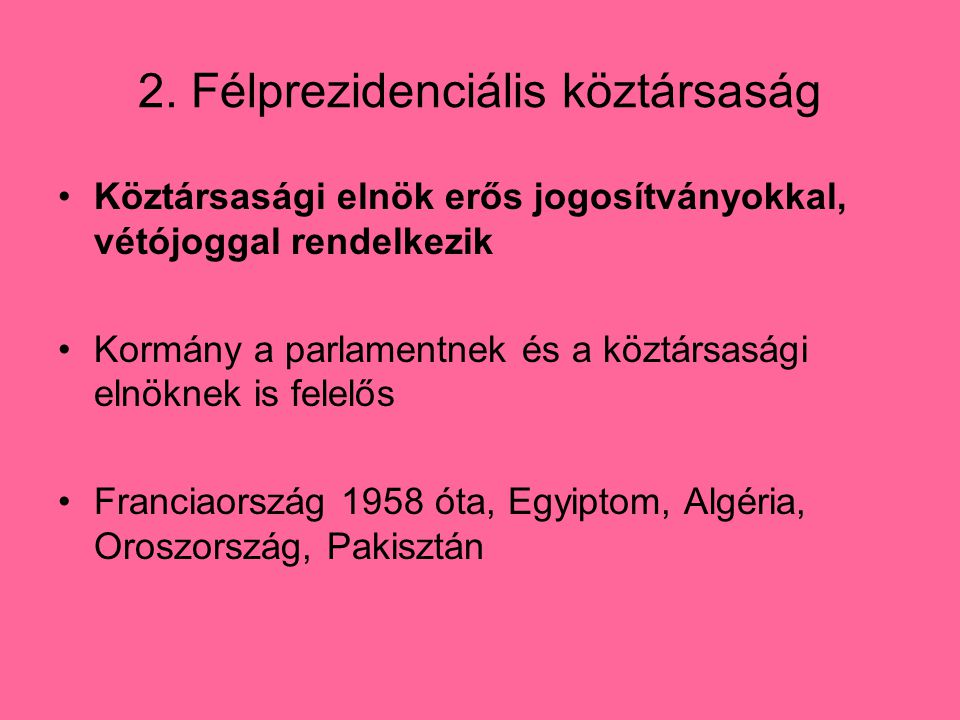 2. Félprezidenciális köztársaság