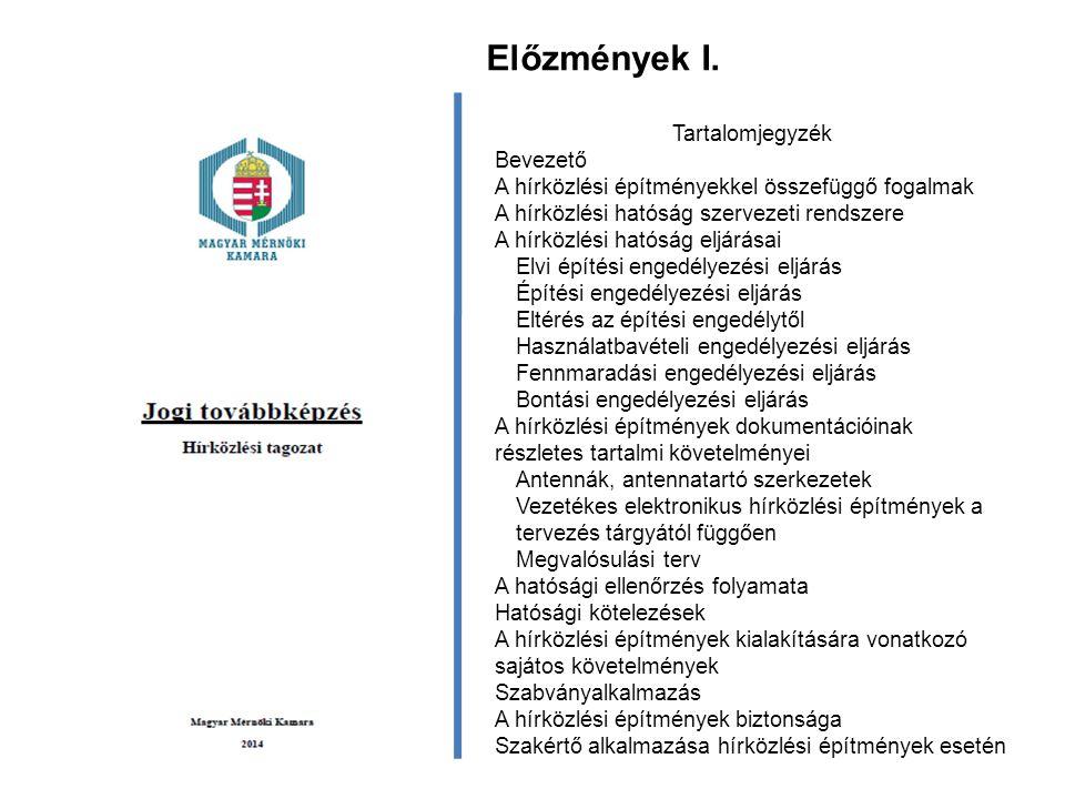 Előzmények I. Tartalomjegyzék Bevezető