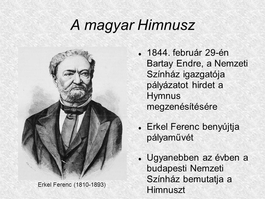 A magyar Himnusz 1844. február 29-én Bartay Endre, a Nemzeti Színház igazgatója pályázatot hirdet a Hymnus megzenésítésére.