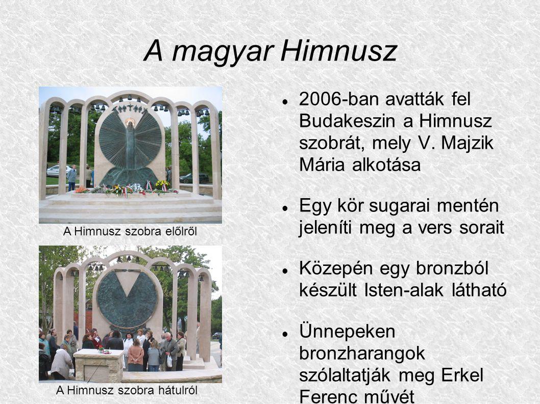 A magyar Himnusz 2006-ban avatták fel Budakeszin a Himnusz szobrát, mely V. Majzik Mária alkotása.