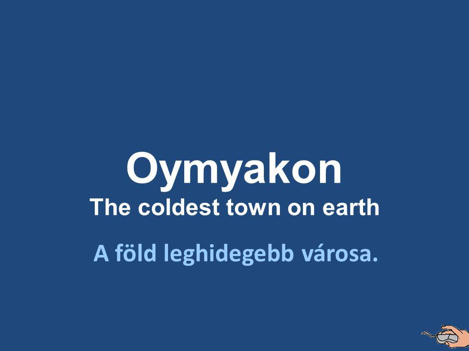 A föld leghidegebb városa.