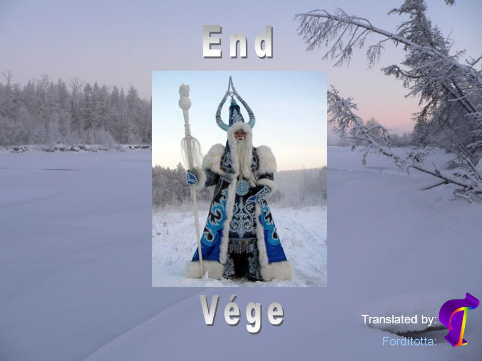 End Vége T Translated by: Fordította: